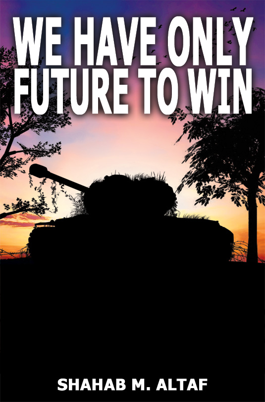 The cover of We Have Only Future to Win by Shahab M. Altaf