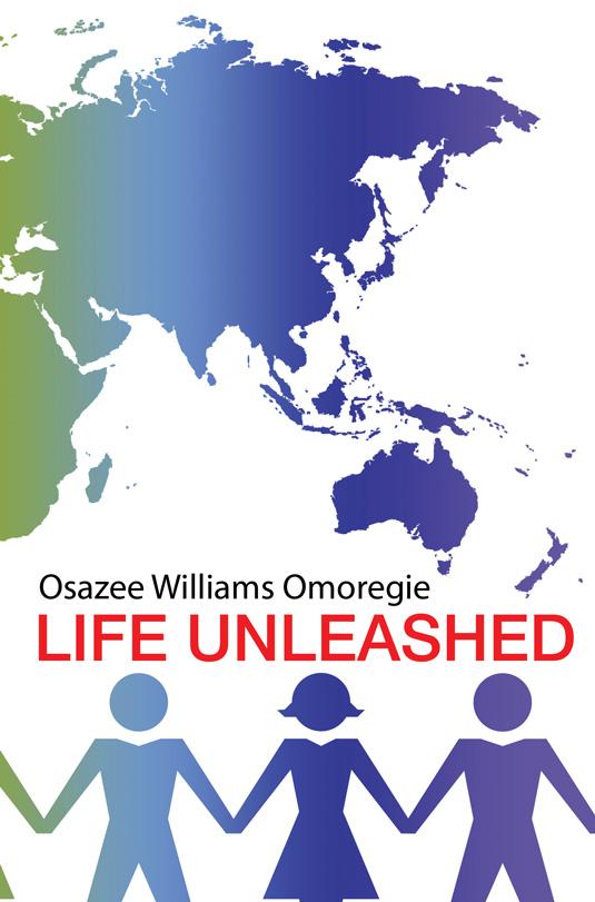 Life Unleashed by Osazee Williams Omoregie