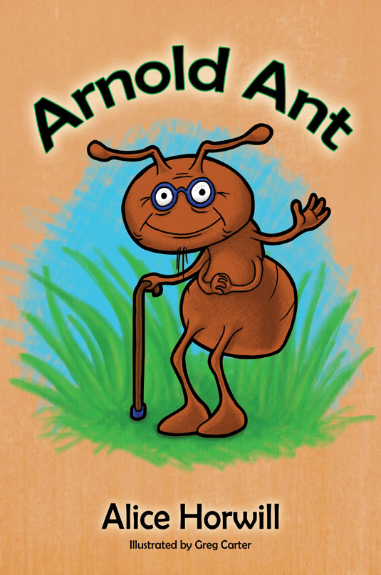The cover of Arnold Ant by Alice Horwill