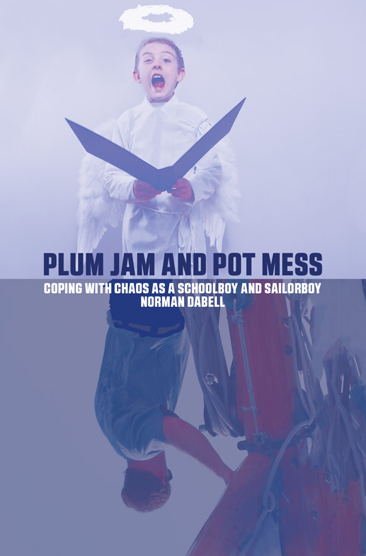 Plum Jam and Pot Mess: Coping with Chaos as a Schoolboy and Sailorboy