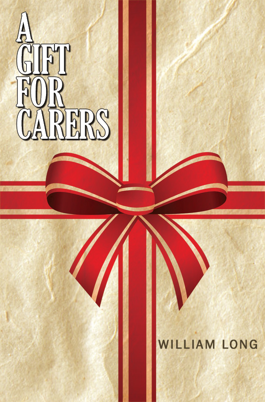 The cover of A Gift for Carers by William Long