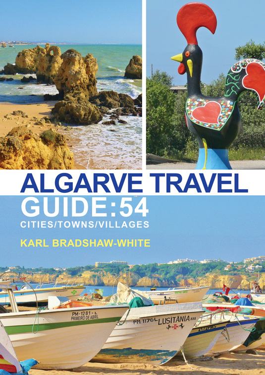 Algarve Travel Guide: 54 Cities/Towns/Villages by Karl Bradshaw-White