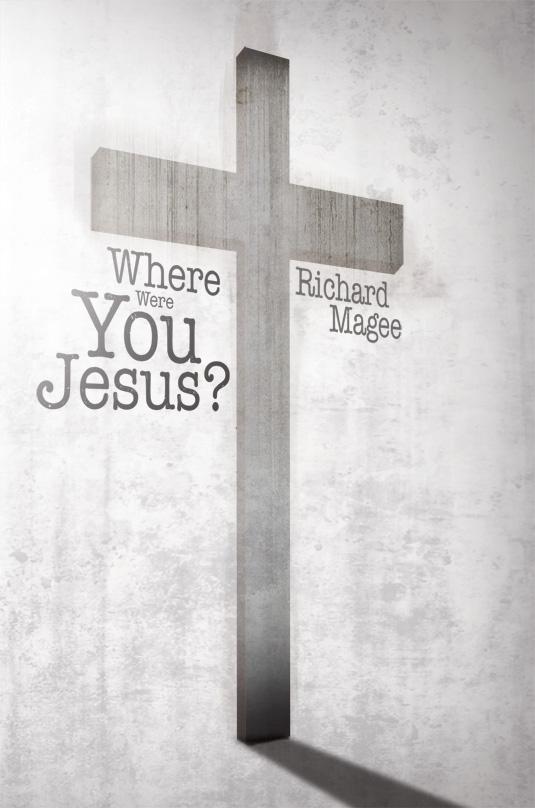 Where were you Jesus?