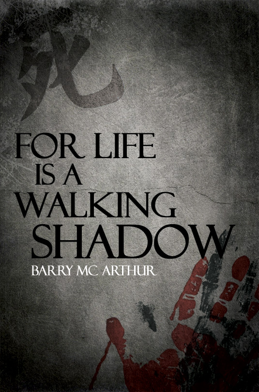 For Life is a Walking Shadow