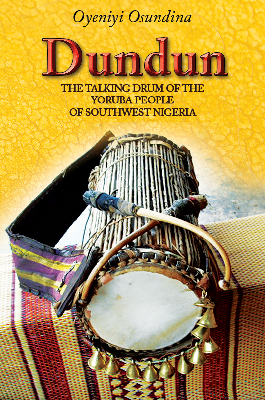Dundun: The Talking Drum of the Yoruba People of South-West Nigeria