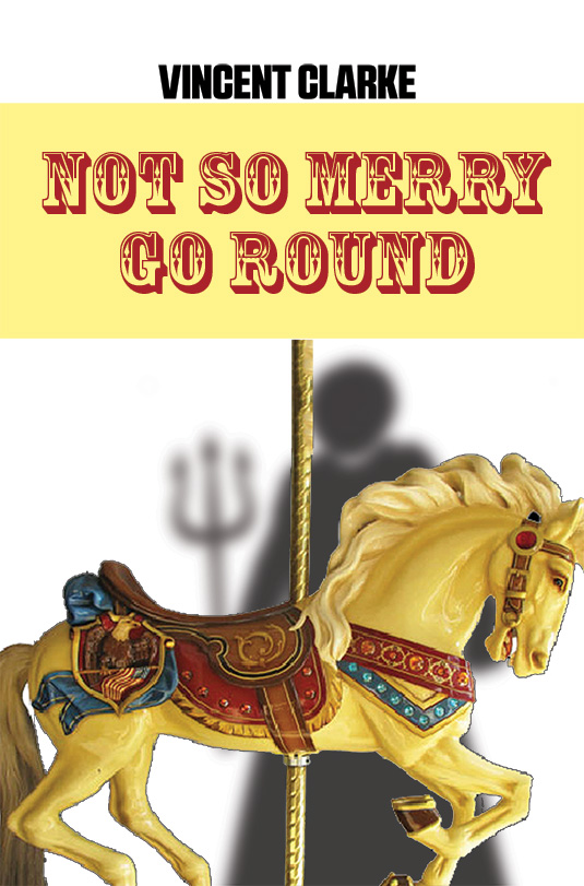 The cover of Not So Merry-Go-Round by Vincent Clarke