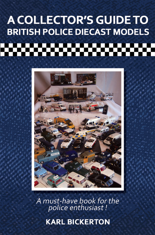The cover of A Collector's Guide to British Police Diecast Models by Karl Bickerton