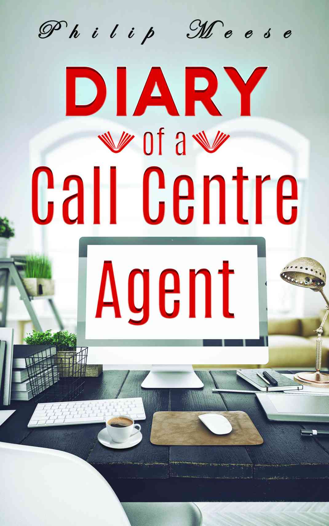 Diary of a Call Centre Agent   Book  Austin Macauley Publishers