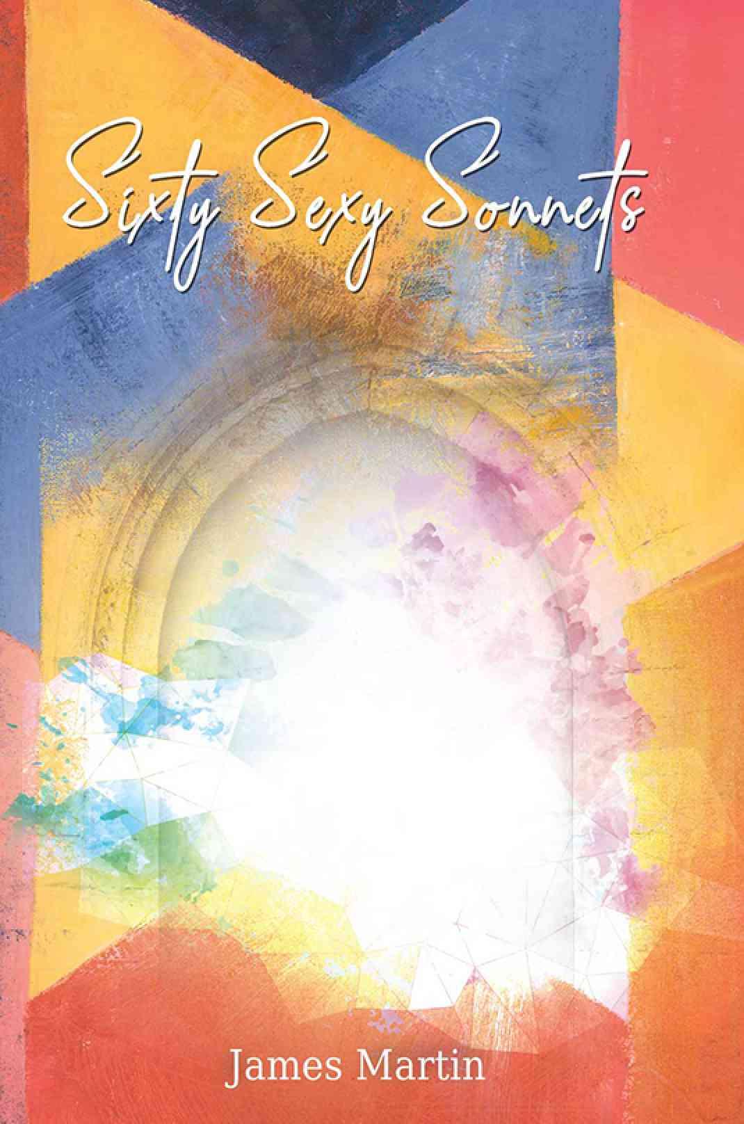Sixty Sexy Sonnets | Book| Austin Macauley Publishers