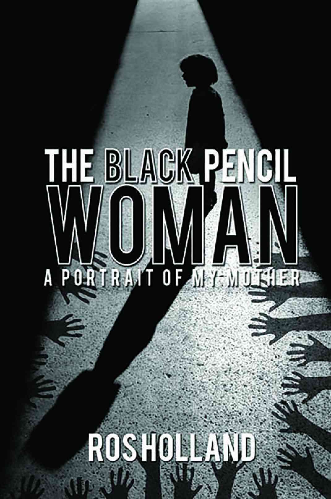 The Black Pencil Woman: A Portrait of My Mother