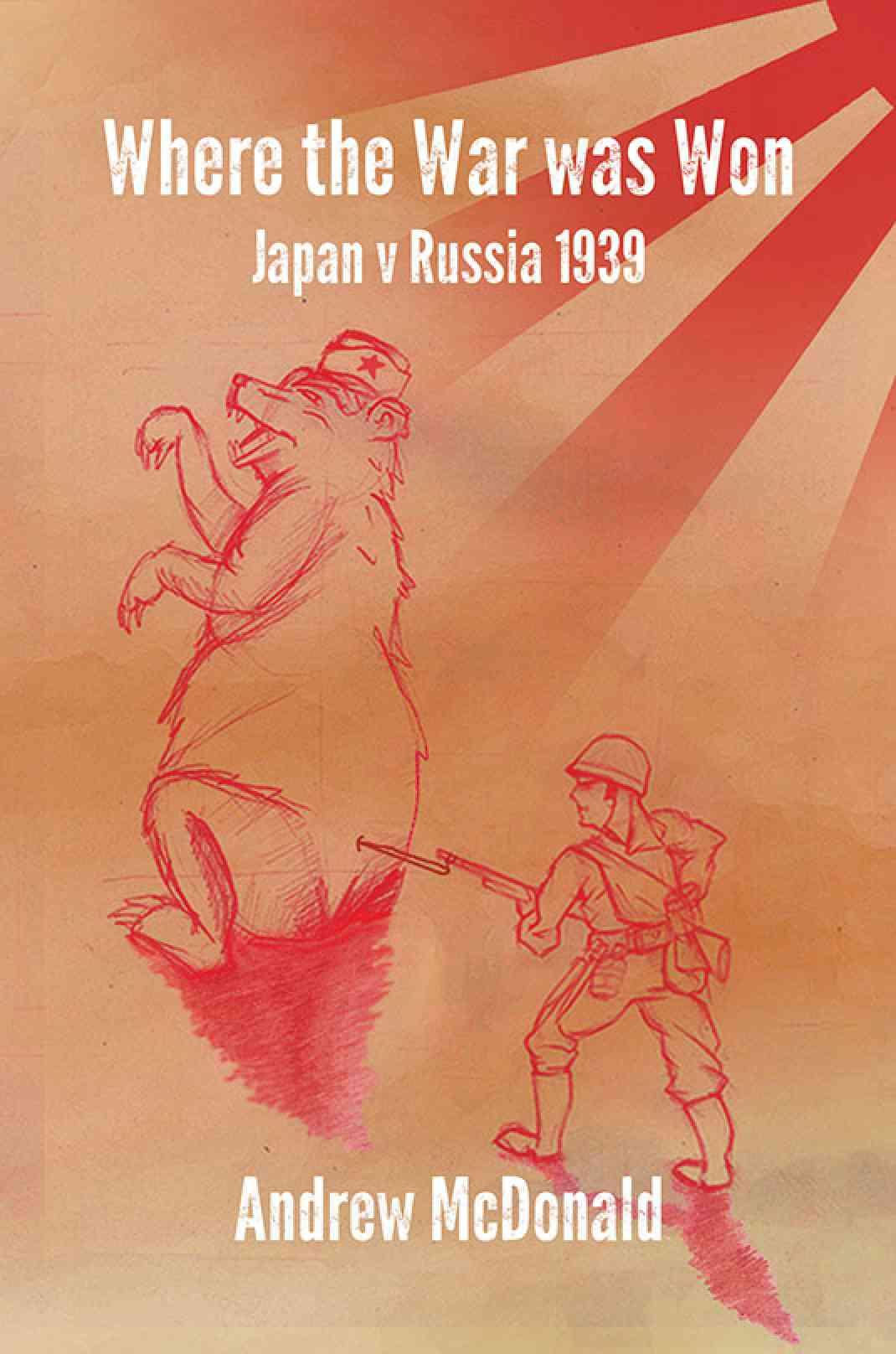Where The War Was Won: Nomonhan 1939