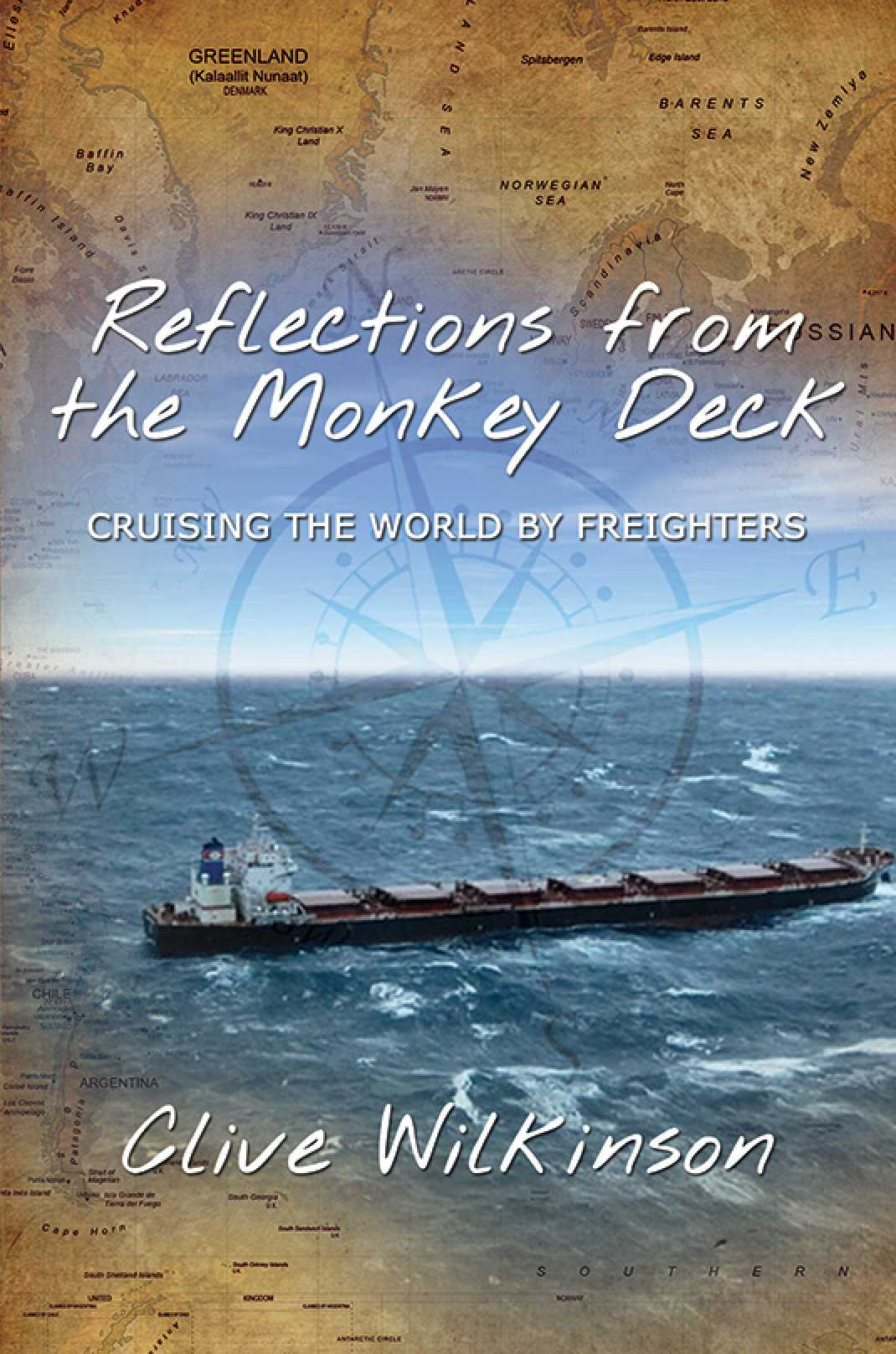 Reflections From the Monkey Deck: Cruising the World by Freighters