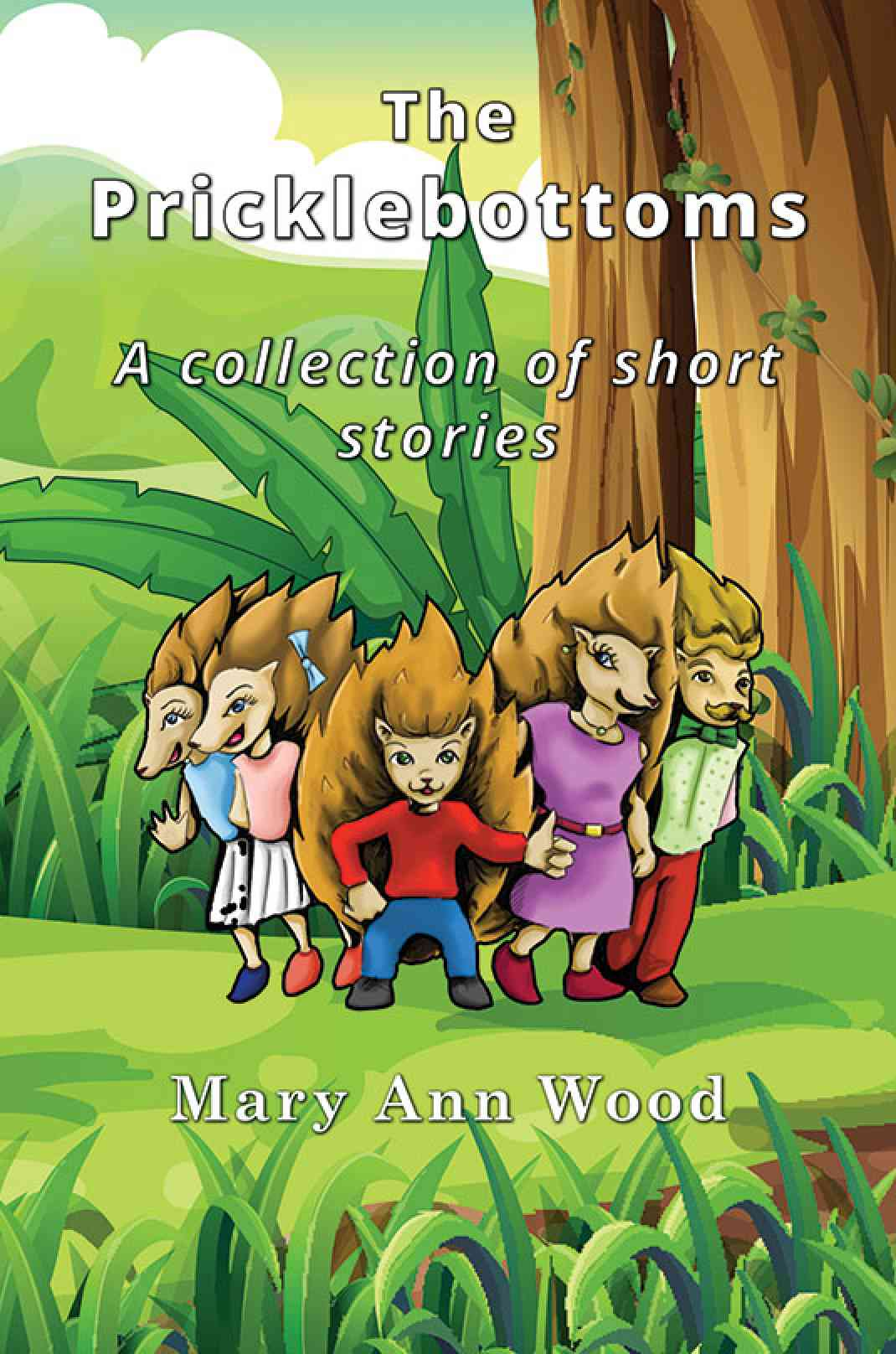 The Pricklebottoms: A collection of short stories