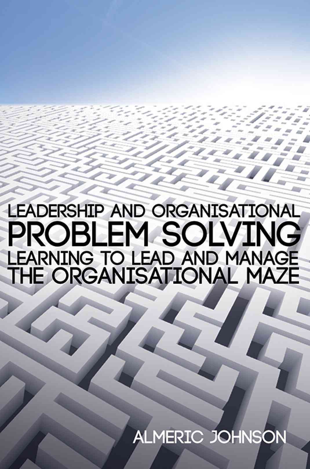 Leadership And Organisational Problem Solving Learning To