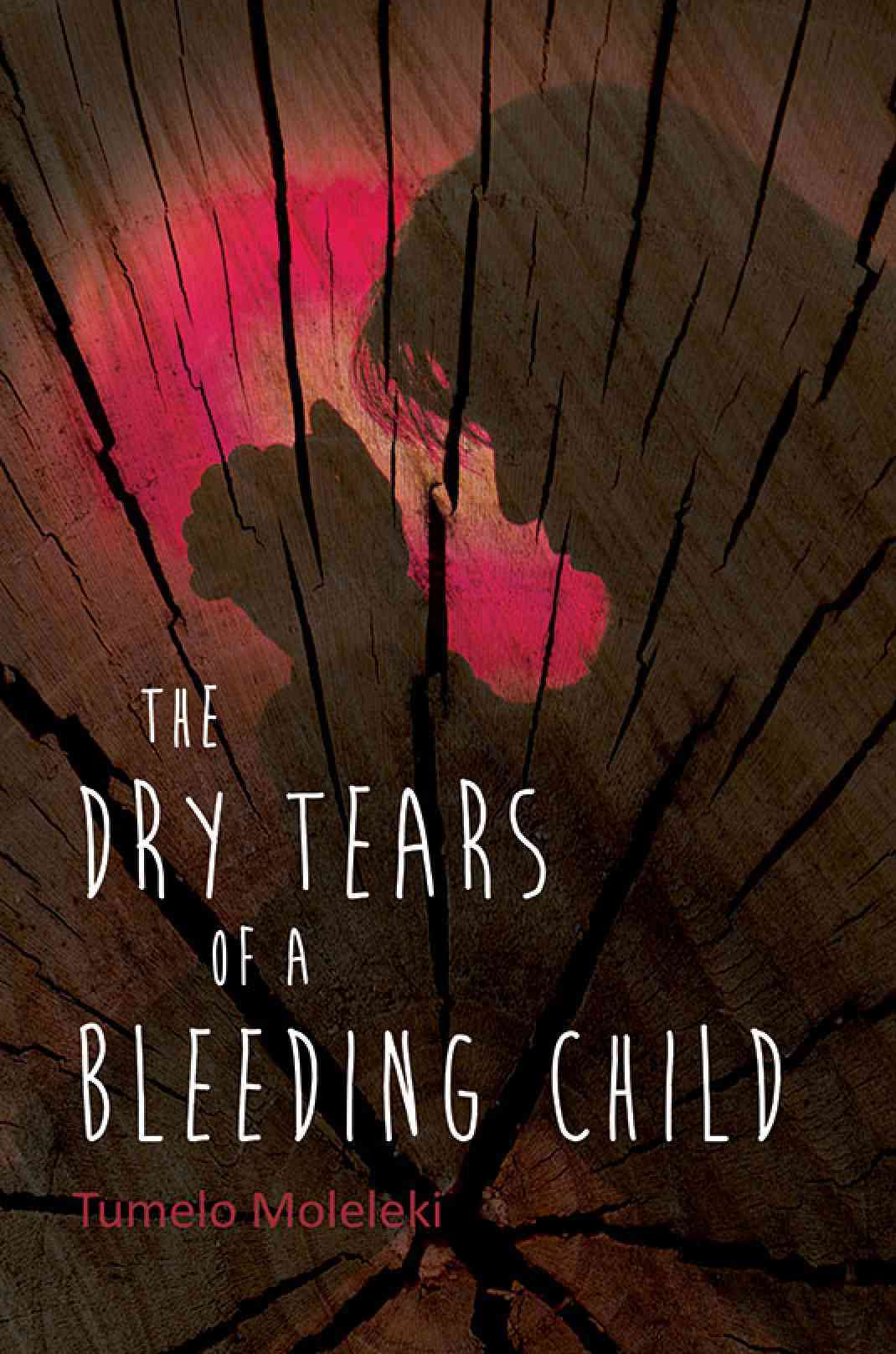 The Dry Tears Of A Bleeding Child