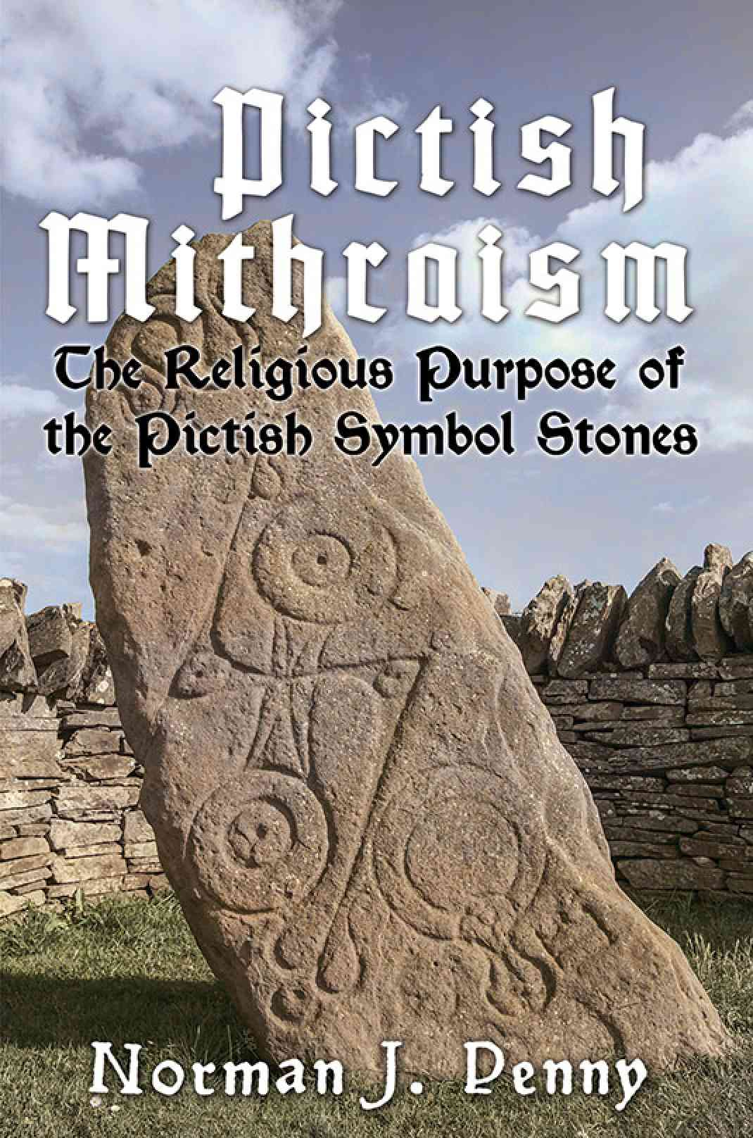 Pictish Mithraism The Religious Purpose Of The Pictish