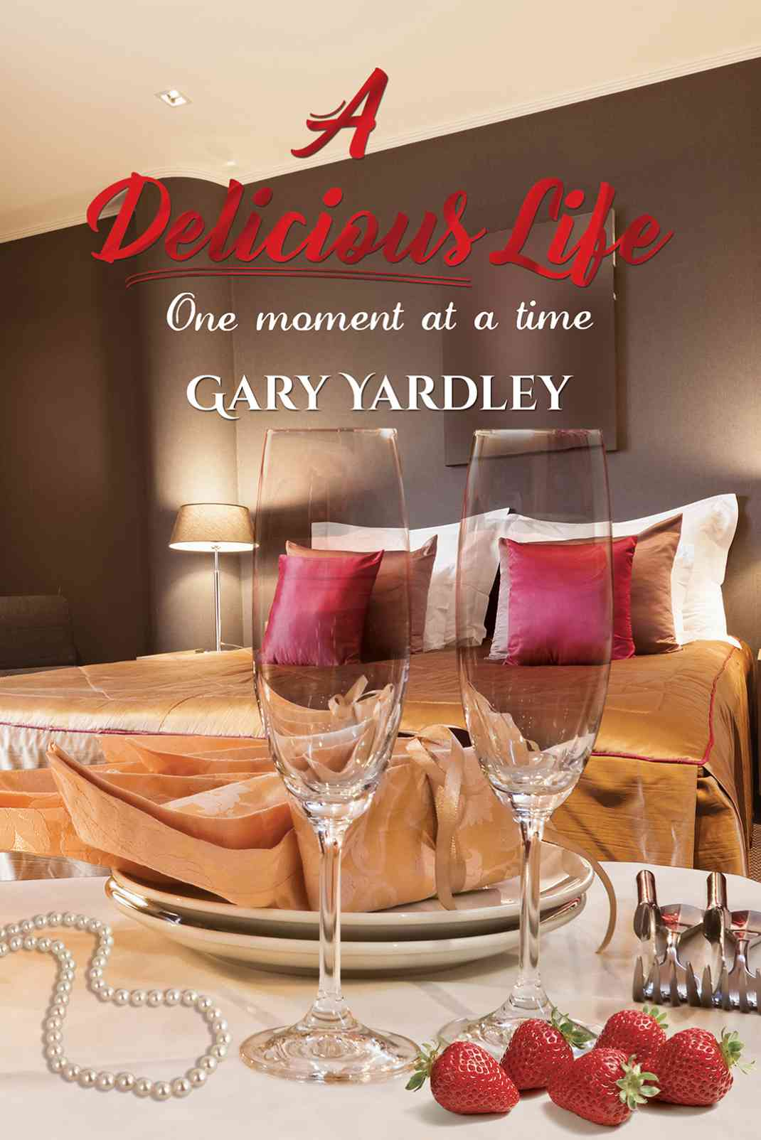 A Delicious Life: One Moment at a Time