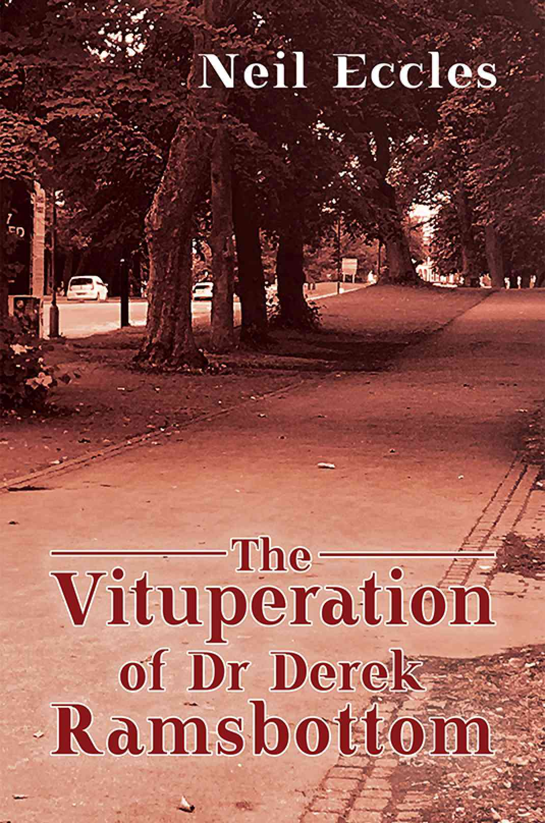 The Vituperation of Dr Derek Ramsbottom   Book  Austin Macauley