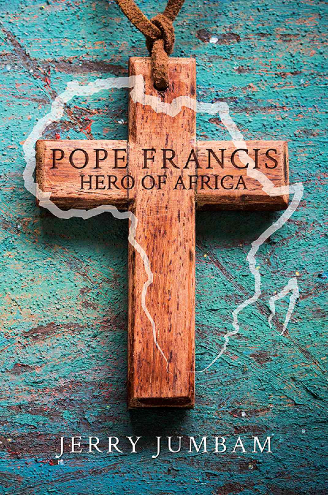 Pope Francis, Hero of Africa