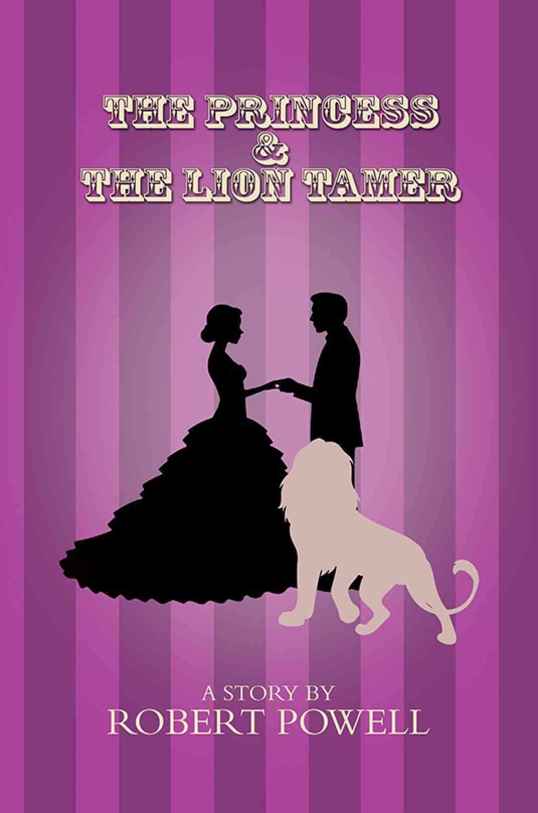 The Princess & The Lion Tamer
