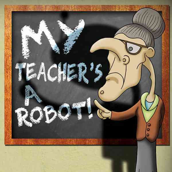 My Teacher's a Robot - Phil Barnes