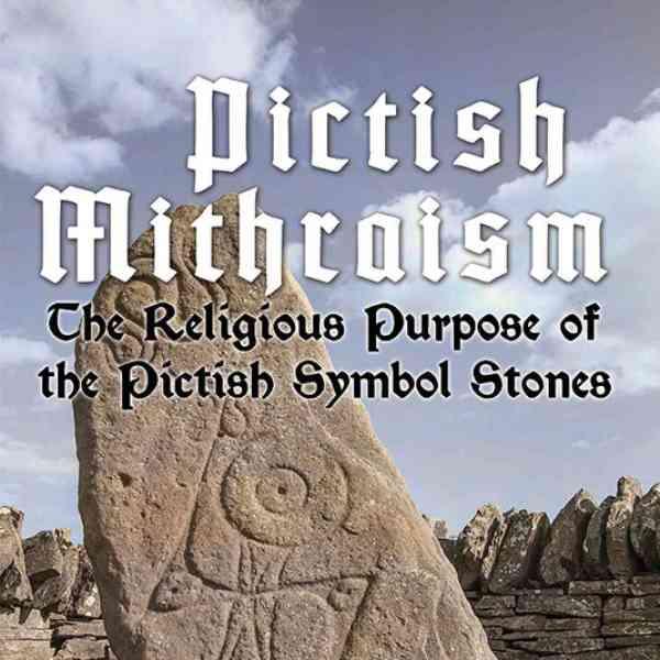 Pictish-Mithraism: The Religious Purpose of the Pictish Symbol Stones book cover