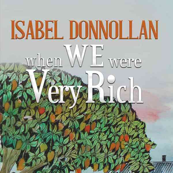 Author Success: When We Were Very Rich by Isabel Donnollan
