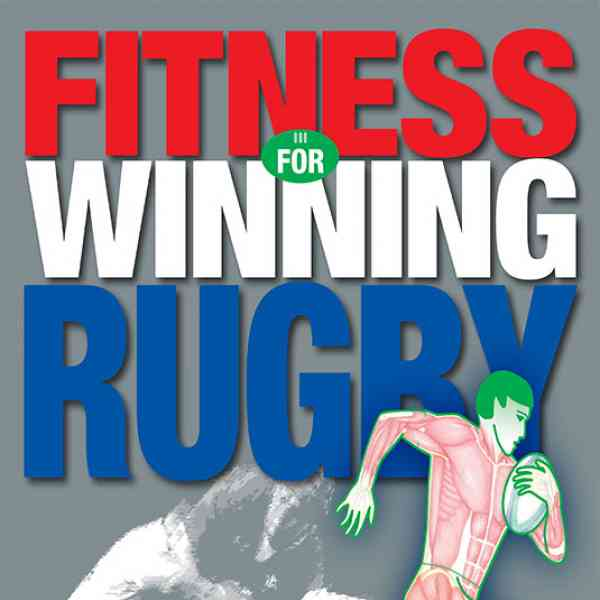 Fitness for Winning Rugby - Chic Carvell and Rex Hazeldine
