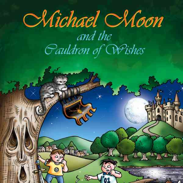 Dean Wood - Michael Moon and the Cauldron of Wishes