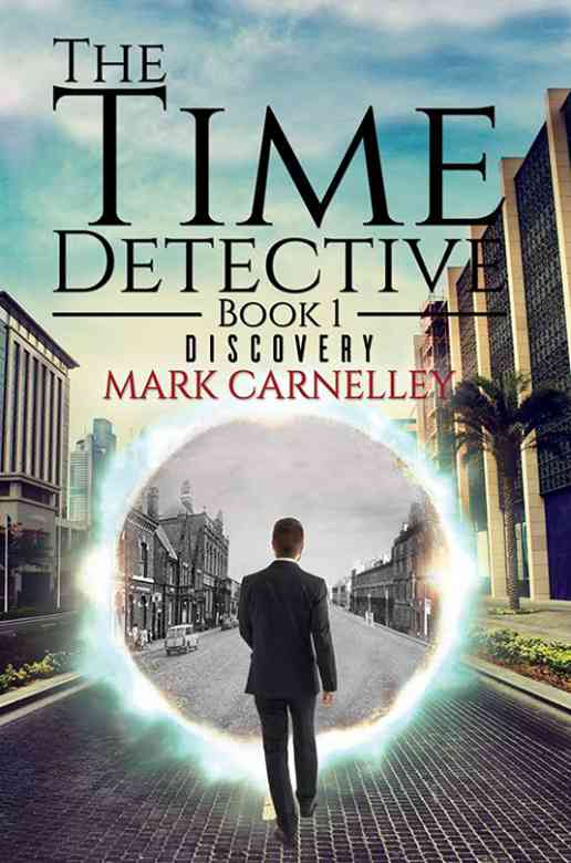 The Time Detective - Book 1 - Discovery