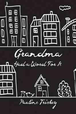 Grandma Had a Word For It