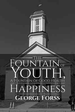 The Fountain of Youth, A Fountain of Good Health and Youthfulness, A Fountain of Independence and Happiness