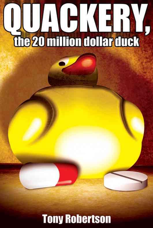 Quackery, the 20 Million Dollar Duck