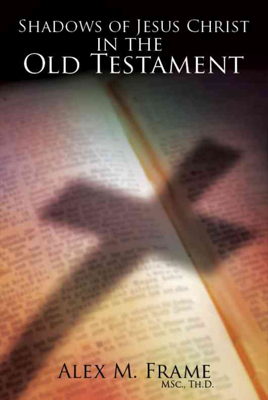 Shadows of Jesus Christ in the Old Testament