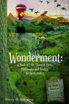 Wonderment: A Book of Life, Thought, Love, Philosophy and Reality (But Mostly Reality)
