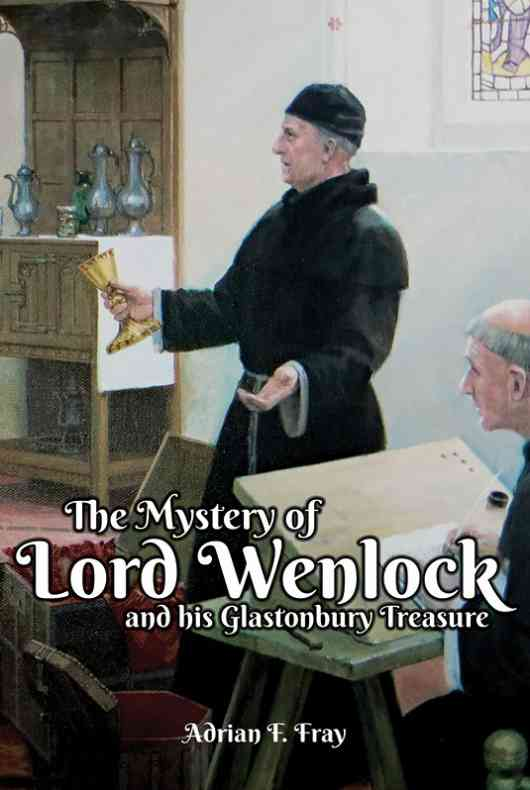 The Mystery of Lord Wenlock and His Glastonbury Treasure