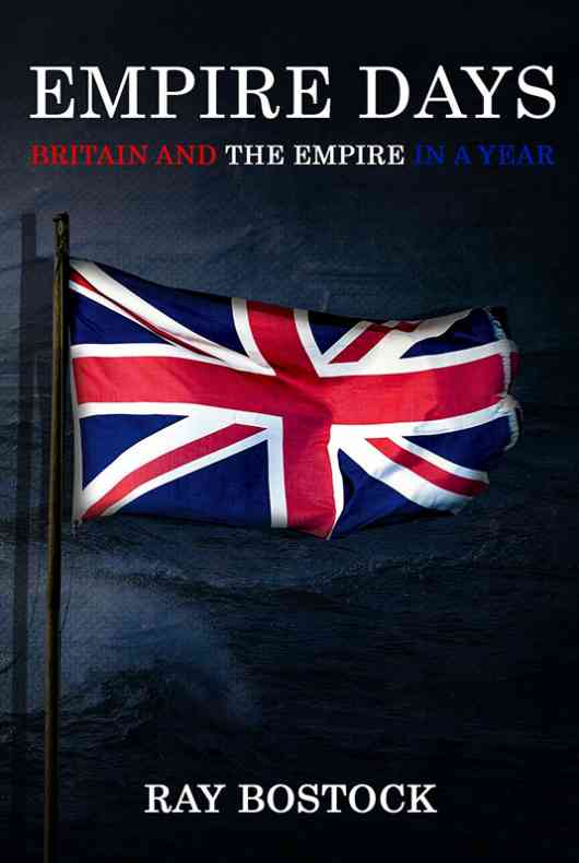 Empire Days: Britain and the empire in a year