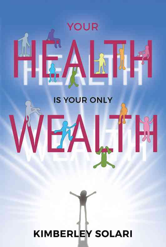 Your Health Is Your Only Wealth
