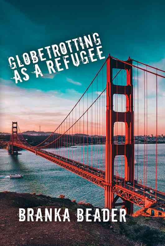 Globetrotting as a Refugee