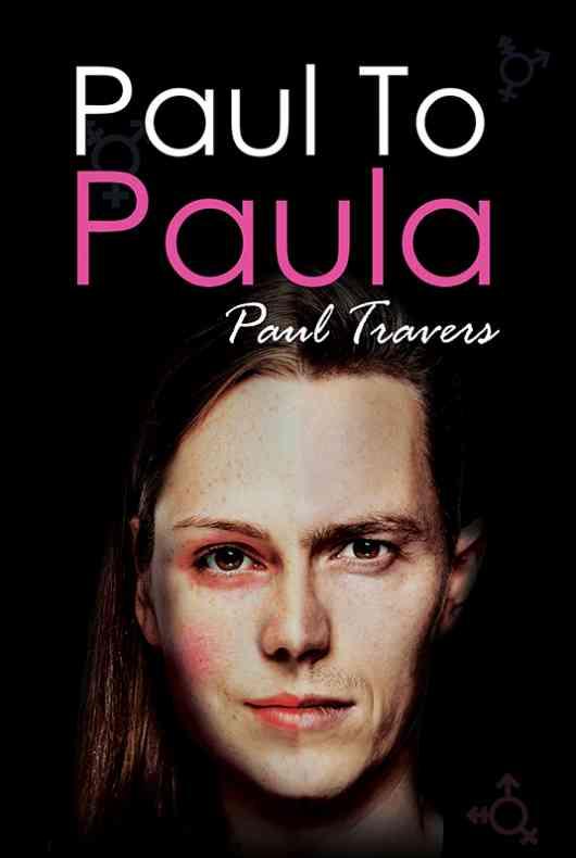 Paul to Paula- The Story of a Teenage T-Girl