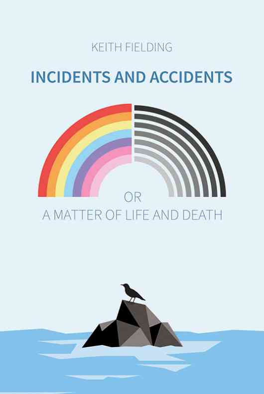 Incidents and Accidents or a Matter of Life and Death