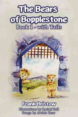 The Bears of Bopplestone - Book 1 with Tails