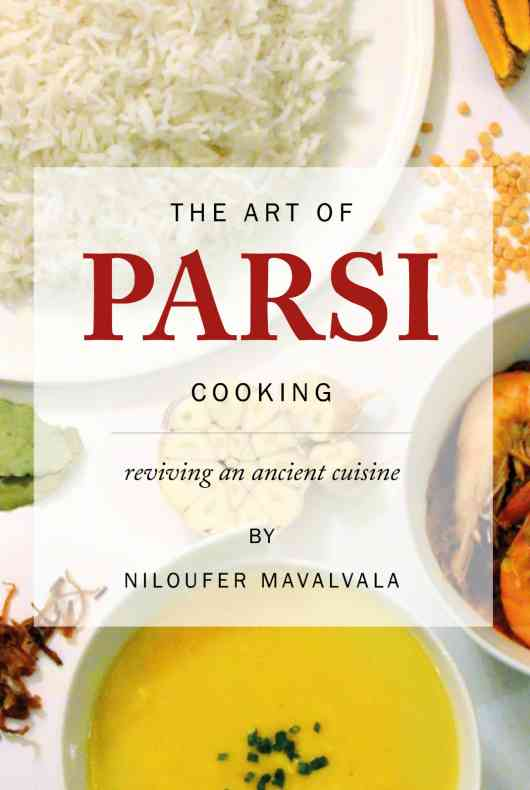 The Art of Parsi Cooking: Reviving an Ancient Cuisine