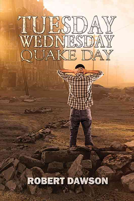 Tuesday, Wednesday, Quake Day