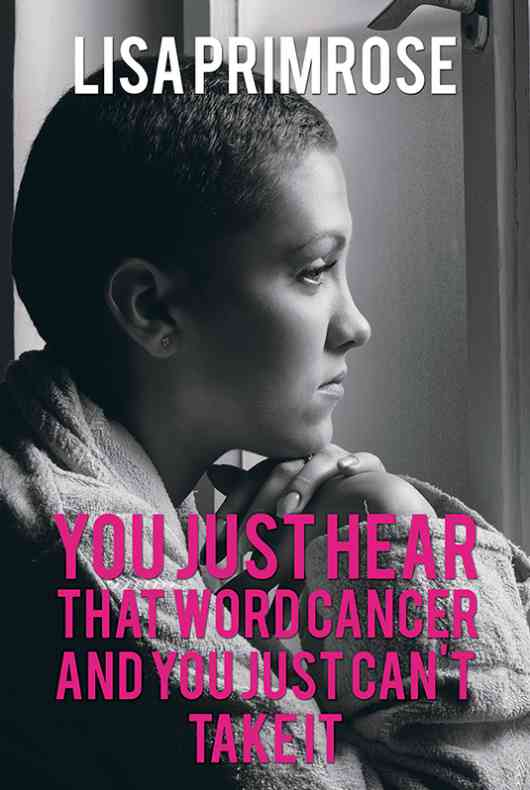 You Just Hear That Word Cancer and You Just Can't Take It