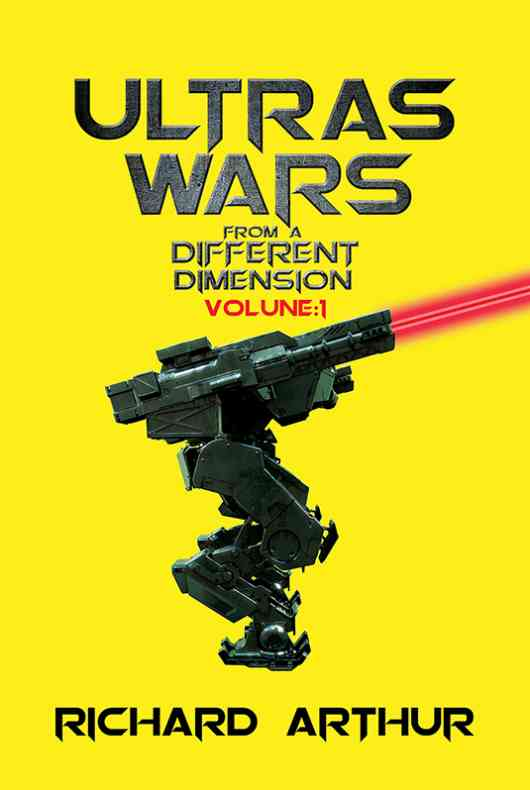 Ultra's Wars From a Different Dimension: Volume One