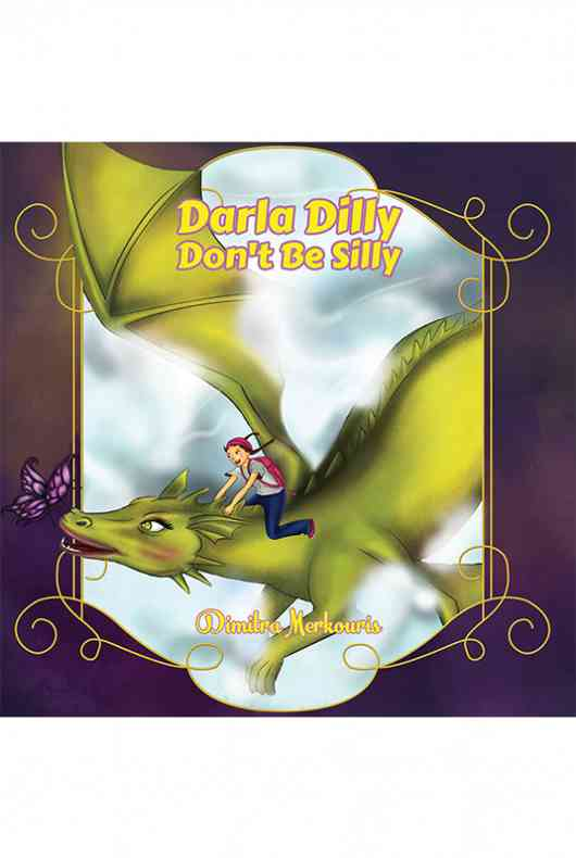 Darla Dilly Don't Be Silly