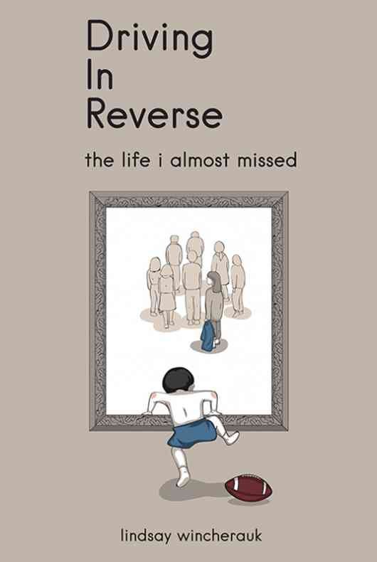 Driving in Reverse - The Life I Almost Missed