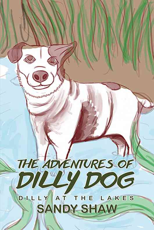 The Adventures of Dilly Dog: Dilly at the Lakes