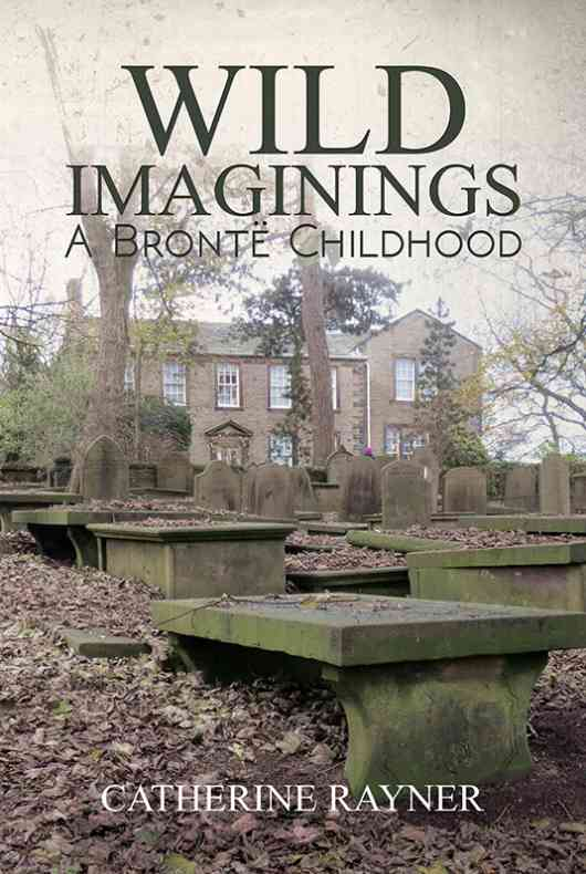 Wild Imaginings: A Bront?hildhood
